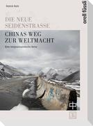 Die neue Seidenstrasse. Chinas Weg zur Weltmacht