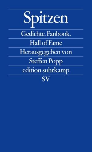 Steffen Popp. Spitzen - Gedichte. Fanbook. Hall of Fame. Suhrkamp, 2018.