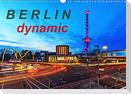Berlin dynmaic (Wandkalender 2022 DIN A3 quer)