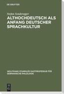 Althochdeutsch als Anfang deutscher Sprachkultur