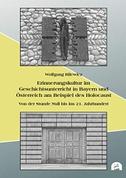 Erinnerungskultur im Geschichtsunterricht in Bayern und Österreich am Beispiel des Holocaust