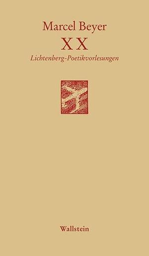 Marcel Beyer. XX - Poetikvorlesungen. Wallstein, 2015.