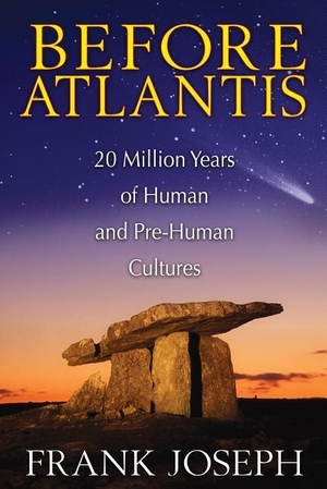 Joseph, Frank. Before Atlantis - 20 Million Years