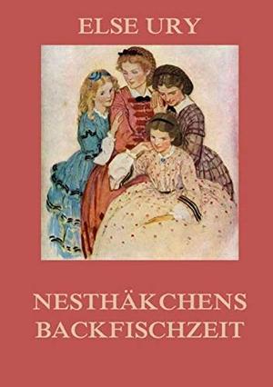 Ury, Else. Nesthäkchens Backfischzeit. Jazzybee Verlag, 2016.