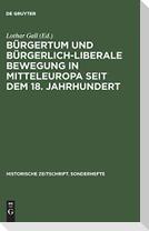 Bürgertum und bürgerlich-liberale Bewegung in Mitteleuropa seit dem 18. Jahrhundert