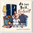 Ab ins Bett, Ferkel!
