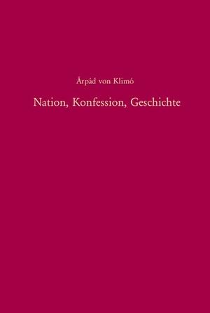 Klimo, Árpád von. Nation, Konfession, Geschichte
