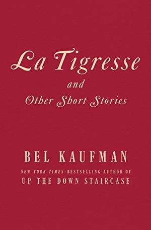 Kaufman, Bel. La Tigresse: And Other Short Stories
