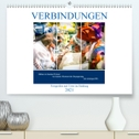 Verbindungen - Fotografien und Texte im Einklang (Premium, hochwertiger DIN A2 Wandkalender 2021, Kunstdruck in Hochglanz)