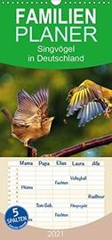 Singvögel in Deutschland - Familienplaner hoch (Wandkalender 2021 , 21 cm x 45 cm, hoch)