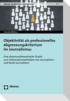 Objektivität als professionelles Abgrenzungskriterium im Journalismus
