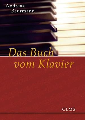 Andreas E Beurmann. Das Buch vom Klavier. Olms, Ge