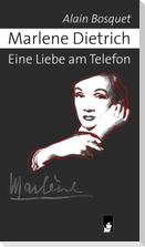 Marlene Dietrich - Eine Liebe am Telefon