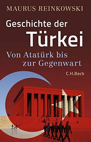 Reinkowski, Maurus. Geschichte der Türkei - Von Atatürk bis zur Gegenwart. Beck C. H., 2021.