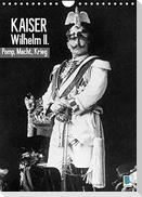 Kaiser Wilhelm II. - Pomp, Macht, Krieg - Historische Aufnahmen (Wandkalender 2022 DIN A4 hoch)
