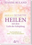 Heilige Geometrie - Heilen mit dem Licht der Schöpfung