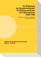 Die Bedeutung der Rezeptionsliteratur für Bildung und Kultur der Frühen Neuzeit (1400-1750)