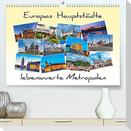 Europas Hauptstädte - lebenswerte Metropolen (Premium, hochwertiger DIN A2 Wandkalender 2022, Kunstdruck in Hochglanz)