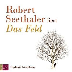 Robert Seethaler / Robert Seethaler. Das Feld. tacheles!, 2019.