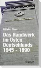 Das Handwerk im Osten Deutschlands 1945 - 1990