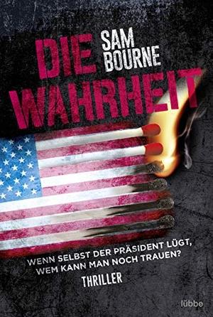 Sam Bourne. Die Wahrheit - Thriller. Lübbe, 2020.