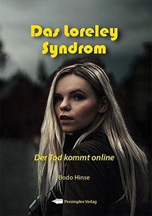 Hinse, Bodo. Das Loreley-Syndrom - Der Tod kommt online. Persimplex Verlag, 2017.