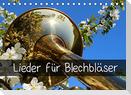 Lieder für Blechbläser (Tischkalender 2022 DIN A5 quer)