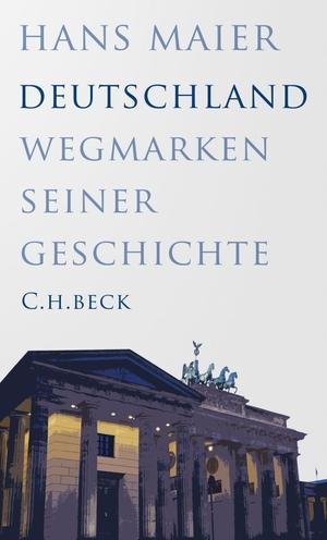 Maier, Hans. Deutschland - Wegmarken seiner Geschi