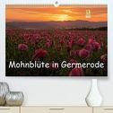 Mohnblüte in Germerode (Premium, hochwertiger DIN A2 Wandkalender 2021, Kunstdruck in Hochglanz)