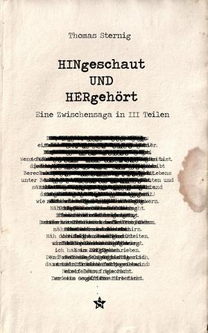 Sternig, Thomas. HINgeschaut UND HERgehört - Eine Zwischensaga in III Teilen. Schriftstella, 2020.