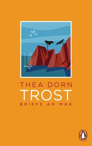 Dorn, Thea. Trost - Briefe an Max. Penguin Verlag,
