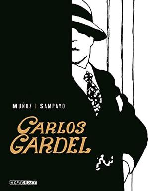 José Munoz / Carlos Sampayo / Rike Bolte. Carlos Gardel - Die Stimme Argentiniens. Reprodukt, 2013.