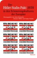 Der Hitler-Stalin-Pakt 1939 in den Erinnerungskulturen der Europäer