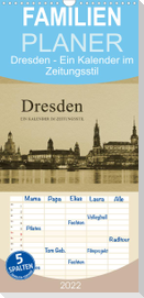 Dresden - Ein Kalender im Zeitungsstil - Familienplaner hoch (Wandkalender 2022 , 21 cm x 45 cm, hoch)