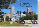Denver Stadtansichten (Wandkalender 2022 DIN A2 quer)