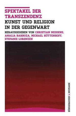 Barboza, Amalia / Michael Hüttenhoff et al (Hrsg.). Spektakel der Transzendenz - Kunst und Religion in der Gegenwart. Königshausen & Neumann, 2017.
