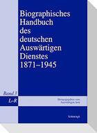 Biographisches Handbuch des deutschen Auswärtigen Dienstes 1871-1945 / L - R