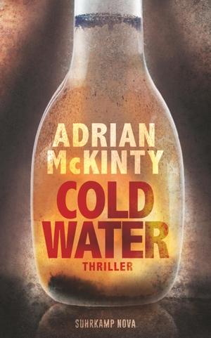 Adrian McKinty / Peter Torberg. Cold Water - Thriller. Suhrkamp, 2019.
