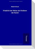 Friedrich der Weise als Förderer der Kunst