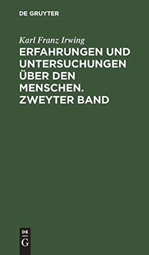 Irwing, Karl Franz. Erfahrungen und Untersuchungen