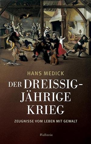 Hans Medick. Der Dreißigjährige Krieg - Zeugnisse vom Leben mit Gewalt. Wallstein, 2018.