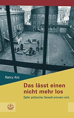 Nancy Aris. Das lässt einen nicht mehr los - Opfer politischer Gewalt erinnern sich. Evangelische Verlagsanstalt, 2017.