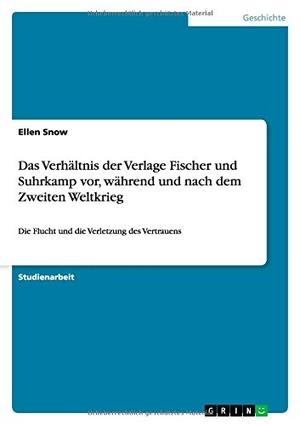Snow, Ellen. Das Verhältnis der Verlage Fischer u