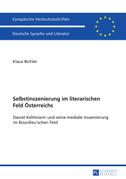 Selbstinszenierung im literarischen Feld Österreichs