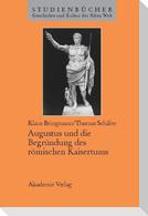 Augustus und die Begründung des römischen Kaisertums