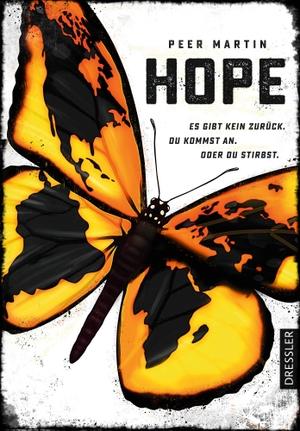 Peer Martin / Nils Andersen. Hope - Es gibt kein zurück. Du kommst an. Oder du stirbst.. Dressler, 2019.