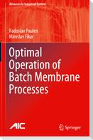 Optimal Operation of Batch Membrane Processes