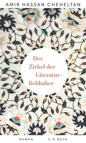 Amir Hassan Cheheltan. Der Zirkel der Literaturliebhaber. C.H.Beck, 2020.