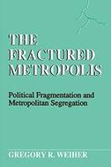 The Fractured Metropolis: Political Fragmentation and Metropolitan Segregation