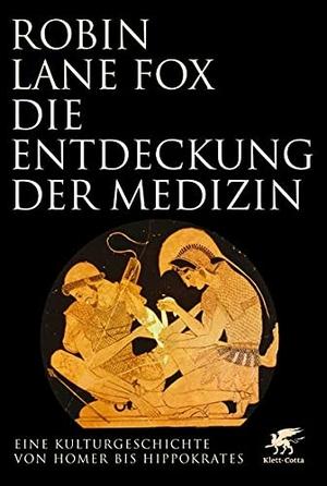 Lane Fox, Robin. Die Entdeckung der Medizin - Eine Kulturgeschichte von Homer bis Hippokrates. Klett-Cotta Verlag, 2021.